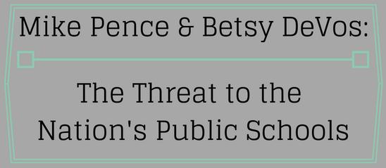 Pence-DeVos Threat to Nation's Public Schools