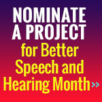 Better Speech and Hearing Month Nominations