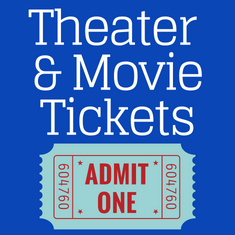 Graphic that reads Theater and Movie Tickets