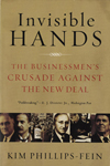 analysis of kim phillips feins invisible hands Kim phillips-fein is a professor of history at new york university and the author of invisible hands: the businessmen's crusade against the new deal a recip.