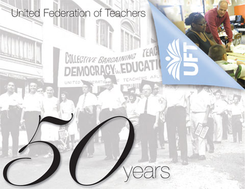 United Federation of Teachers: 50 Years