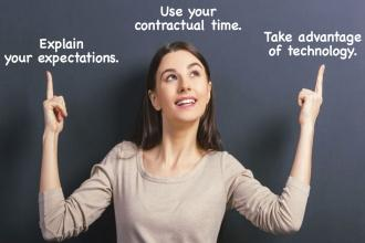 Woman pointing up at words that say, Explain your expectations, use your contractual time, take advantage of technology