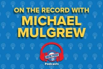 On the Record with Michael Mulgrew - Thumb