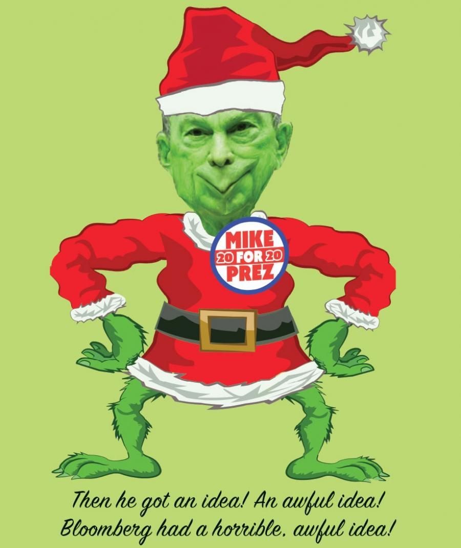 "Cartoon that shows Michael Bloomberg as the Grinch who stole Christmas; text reads ""Then he got an idea! An awful idea! Bloomberg had a horrible, awful idea!"""